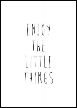 Enjoy the Little Things Plakat