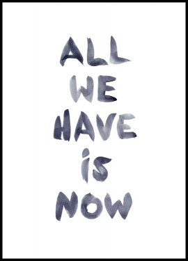 All We Have is Now Plakat