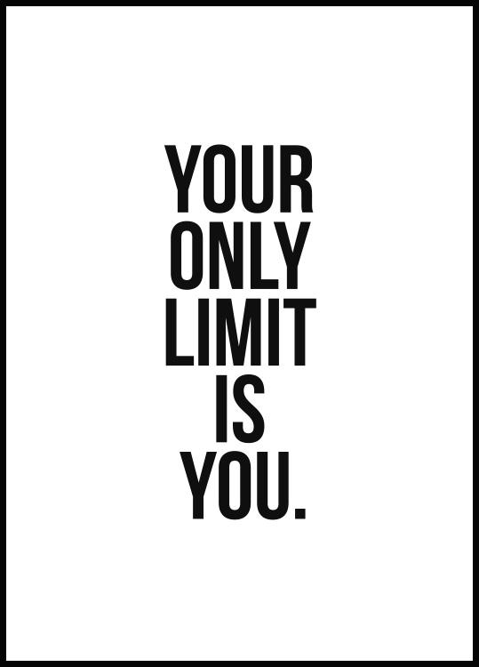 Your only limit is you Plakat